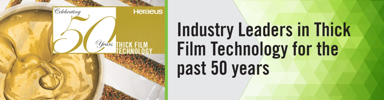 Celebrating 50 years of Thick Film Technology